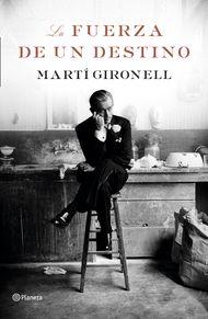 La fuerza de un destino | Martí Gironell